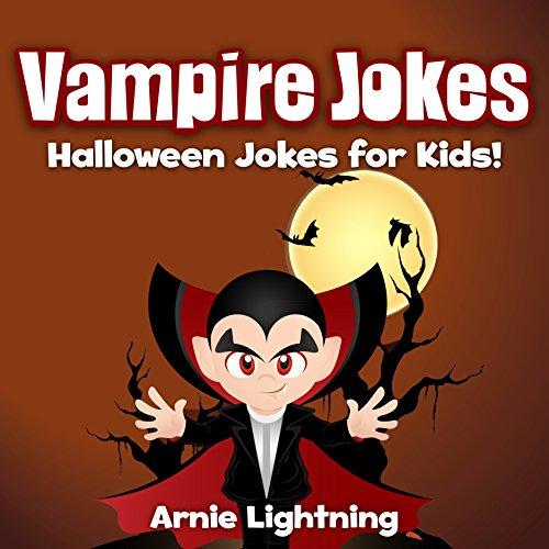Jokes for Kids: Vampire Jokes for Kids!: Funny Halloween Jokes for Kids (Funny Jokes for Kids) ()
