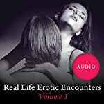 Real Life Erotic Encounters, Volume 1: Sexy Stories Told by Lovers | Adele Aaron