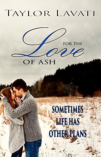 For The Love of Ash (For The Love Series Book 1) by [Lavati, Taylor]