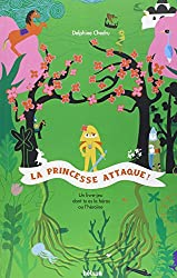 La princesse attaque ! : Un livre dont tu es le héros ou l'héroïne