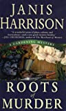 Roots of Murder, Janis Harrison, 0312203047