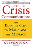 img - for Crisis Communications: The Definitive Guide to Managing the Message by Steven Fink (2013-03-05) book / textbook / text book