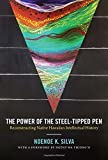 img - for The Power of the Steel-tipped Pen: Reconstructing Native Hawaiian Intellectual History book / textbook / text book