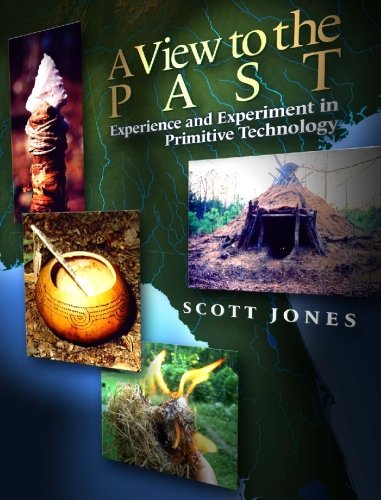 A View to the Past: Experience and Experiment in Primitive Technology