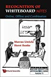 img - for Recognition of Whiteboard Notes: Online, Offline and Combination (Machine Perception and Artificial Intelligence) by Marcus Liwicki (2008-10-01) book / textbook / text book