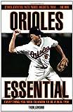 Orioles Essential, Thom Loverro, 1572438320