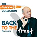 Back to the Front: Carrott Collection, Volume 1 Audiobook by Jasper Carrott Narrated by Jasper Carrott