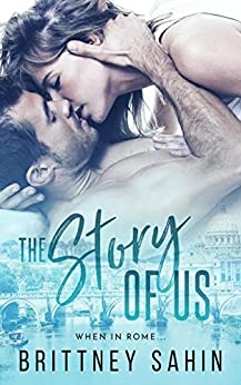 The Story of Us by [Sahin, Brittney]