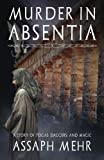 "Assaph Mehr, ""Murder in Absentia: A Story of Togas, Daggers, and Magic"" (Purple Toga Publications, 2015)"