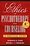 Ethics in Psychotherapy and Counseling 4th Edition