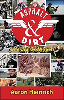 Asphalt & Dirt: Life on Two Wheels