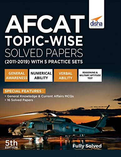 AFCAT Topic-wise Solved Papers (2011 - 19) with 5 Practice Sets 5th Edition