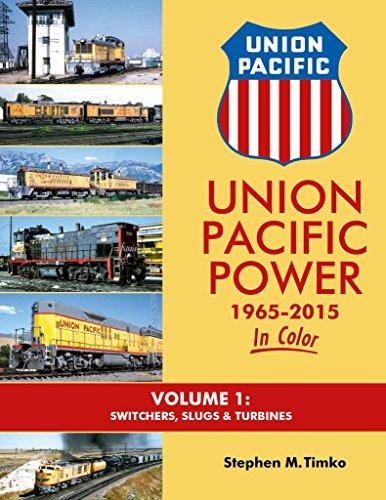 union-pacific-power-1965-2015-in-color-vol-1-switchers-slugs-turbines