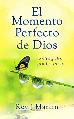 El momento perfecto de Dios de Rev J Martin