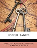 Useful Tables, Nathaniel Bowditch and Jonathan Ingersoll Bowditch, 1147528500