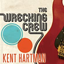 The Wrecking Crew: The Inside Story of Rock and Roll's Best-Kept Secret Audiobook by Kent Hartman Narrated by Dan John Miller