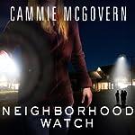 Neighborhood Watch: A Novel   Cammie McGovern