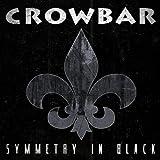Symmetry In Black by Crowbar (2014-05-27)