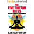 The Five Tibetan Rites: How To Stimulate Your Chakras