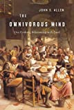 The Omnivorous Mind, John S. Allen, 0674055721