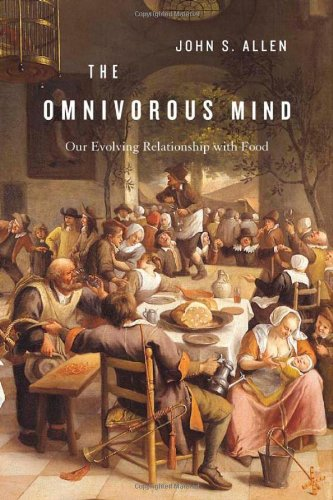 The Omnivorous Mind: Our Evolving Relationship with Food