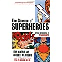 The Science of Superheroes Audiobook by Lois Gresh, Robert Weinberg, introduction by Dean Koontz Narrated by Oliver Wyman