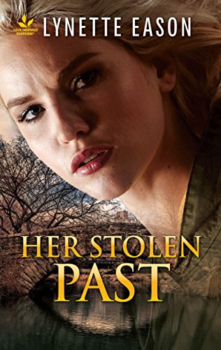 Her Stolen Past: A Novel of Romantic Suspense and Faith (Family Reunions)