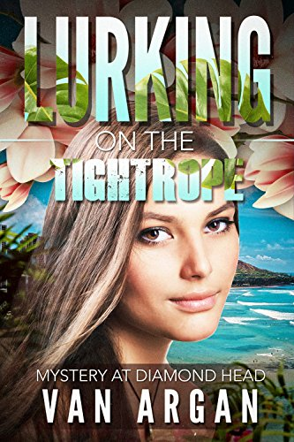 Lurking on the Tightrope: Mystery at Diamond Head (A Pari Malik Mystery Book 1) - Hawaiian Rope