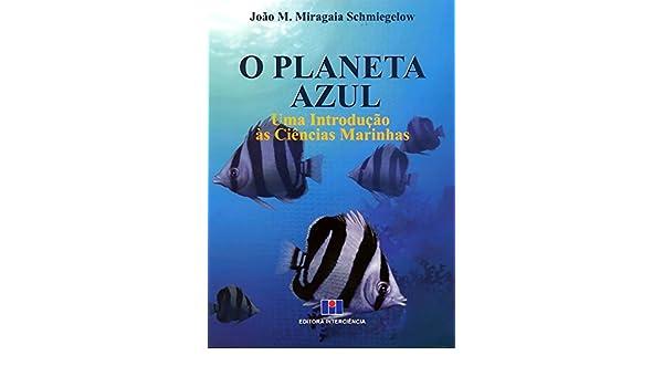 O Planeta Azul (Em Portuguese do Brasil): João M. Miragaia Schmiegelow: 9788571931022: Amazon.com: Books