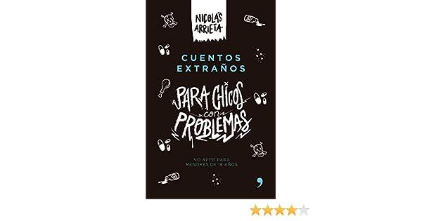 Amazon.com: Cuentos extraños para chicos con problemas (Spanish Edition) eBook: Nicolás Alejandro Arrieta García: Kindle Store