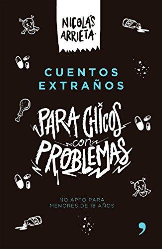 Cuentos extraños para chicos con problemas (Spanish Edition) by [García, Nicolás Alejandro