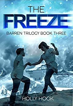 The Freeze (Barren Trilogy, Book 3) by [Hook, Holly, Hook, Holly ]