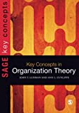 Key Concepts in Organization Theory (SAGE Key Concepts series)