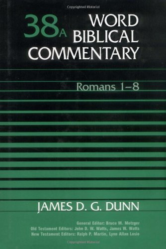 Word biblical commentary volume 38a romans 1 8 james d g dunn word biblical commentary volume 38a romans 1 8 james d g dunn 9780849902376 amazon books sciox Gallery