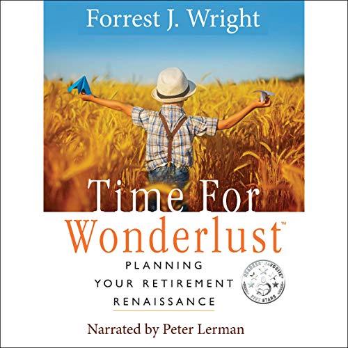 Time for Wonderlust: Planning Your Retirement Renaissance