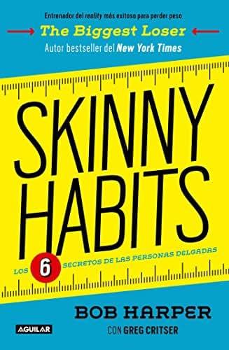 Skinny Habits / Skinny Habits: The 6 secrets of thin people (Spanish Edition)
