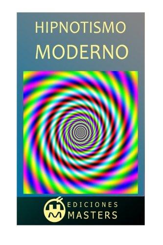 Hipnotismo moderno (Spanish Edition) [Adolfo Perez Agusti] (Tapa Blanda)