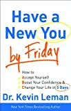 Have a New You by Friday, Kevin Leman, 0800719336