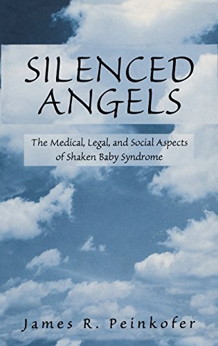 Silenced Angels: The Medical, Legal, and Social Aspects of Shaken Baby Syndrome by James Peinkofer (2002-01-30)