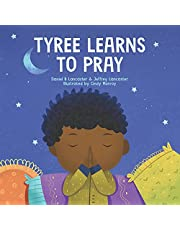 Tyree Learns to Pray: A Children's Book About Jesus and Prayer