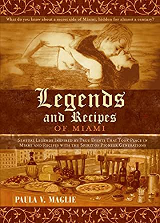 Legends and Recipes of Miami: SENSUAL LEGENDS INSPIRED BY