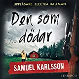 """""""Den som dödar (Louise Hård 1)"""" av Samuel Karlsson"""