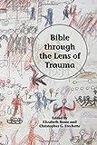 img - for Bible through the Lens of Trauma (Semeia Studies) book / textbook / text book
