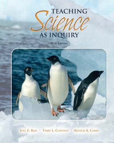 Teaching Science as Inquiry (11th Edition) by Bass Joel E. Contant Terry L. Carin Arthur A. (2008-04-05) Paperback
