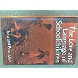 Lore and Language of Schoolchildren by Iona Opie (1959-12-06)