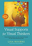 Visual Supports for Visual Thinkers: Practical Ideas for Students with Autism Spectrum Disorders and Other Special Educational Needs