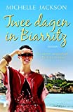 Front cover for the book Twee dagen in Biarritz by Michelle Jackson
