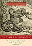 "Nathan McGovern, ""The Snake and The Mongoose: The Emergence of Identity in Early Indian Religion"" (Oxford UP, 2018)"