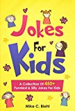 Jokes For Kids: A Collection Of 450+ Funniest & Silly Jokes For Kids Ages 7-9 8-10 8-12