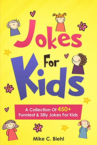 Jokes For Kids: A Collection Of 450+ Funniest & Silly Jokes For Kids Ages 7-9 8-10 -